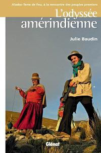 L'odyssée amérindienne : Alaska-Terre de Feu, à la rencontre des peuples premiers