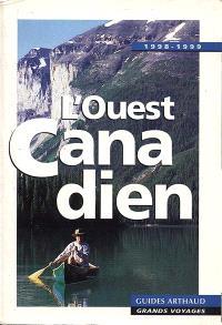 L'Ouest canadien : Vancouver, Victoria, Colombie britannique, côte Pacifique, Rocheuses, Grande prairie, Yukon et route de l'Alaska : 1998-1999