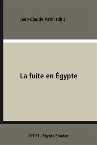 La Fuite en Egypte : supplément aux voyages européens en Orient : actes