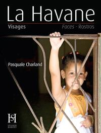 La Havane  : visages, faces, rostros