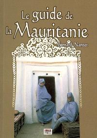 Le guide de la Mauritanie : sur la trace des nomades