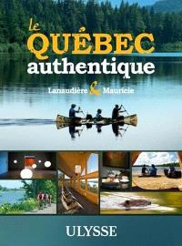 Le Québec authentique, Lanaudière et Mauricie
