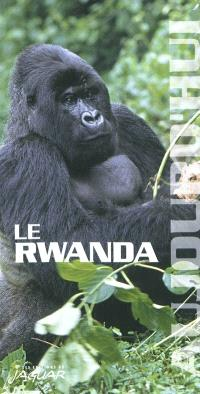 Le Rwanda aujourd'hui