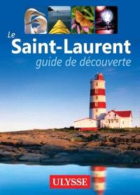 Le Saint-Laurent  : guide de découverte