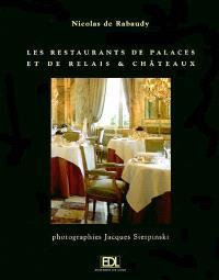 Les restaurants de palaces et de Relais & châteaux : le voyage d'un gourmet