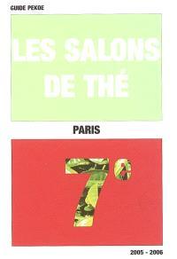 Les salons de thé : Paris, 7e arrondissement, 2005-2006
