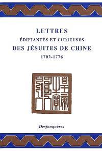 Lettres édifiantes et curieuses des missionnaires jésuites de Chine, 1702-1776