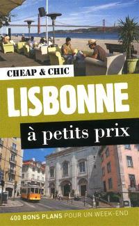 Lisbonne à petits prix : 400 bons plans pour un week-end