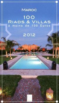 Maroc, 100 riads & villas à moins de 100 euros : 2012