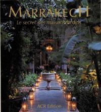 Marrakech, le secret des maisons jardins