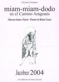 Miam-miam-dodo, jacobeo 2004 : en el camino aragonés : Oloron-Sainte Marie, Puente La Reina Garès