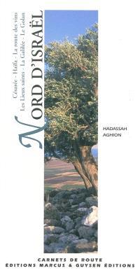 Nord d'Israël : Césarée, Haïfa, la route des vins, les lieux saints, la Galilée, le Golan