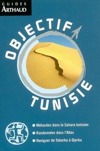 Objectif Tunisie : méharées dans le Sahara tunisien, randonnées dans l'Atlas, naviguer de Tabarka à Djerba