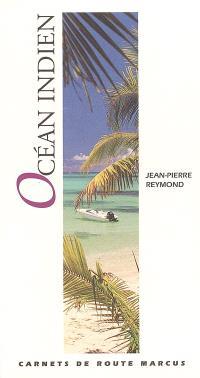 Océan Indien : Réunion, Maurice, Seychelles