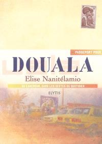 Passeport pour Douala : au Cameroun, dans les gestes du quotidien