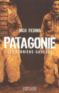 Patagonie : les derniers gauchos