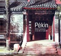 Pékin : métamorphoses d'une ville impériale