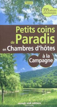 Petits coins de paradis en chambres d'hôtes à la campagne : France