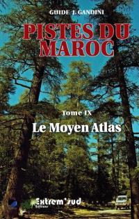 Pistes du Maroc : à travers l'histoire. Volume 9, Le Moyen Atlas