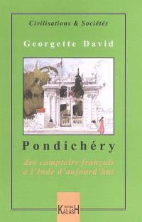 Pondichéry : des comptoirs français à l'Inde d'aujourd'hui