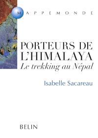 Porteurs de l'Himalaya : le trekking au Népal