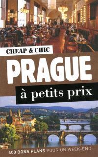 Prague à petits prix : 400 bons plans pour un week-end