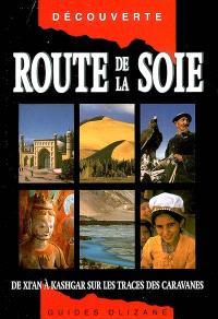 Route de la soie : de Xi'an à Kashgar, sur les traces des caravanes
