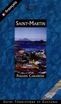 Saint-Martin : paradis Caraïbes