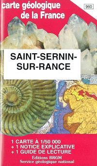 Saint-Sernin-sur-Rance : carte géologique de la France à 1-50 000, 960; Guide de lecture des cartes géologiques de la France à 1-50 000