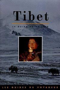 Tibet : le guide du pèlerin