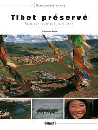 Tibet préservé : sur les sentiers Goloks