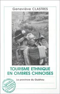 Tourisme ethnique en ombres chinoises : la province du Guizhou