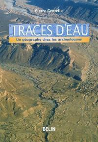 Traces d'eau : un géographe chez les archéologues