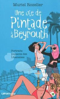 Une vie de pintade à Beyrouth : portraits piquants de Libanaises