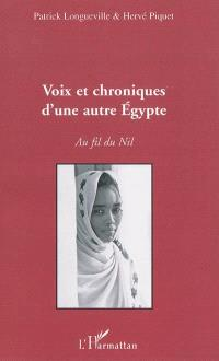Voix et chroniques d'une autre Egypte : au fil du Nil