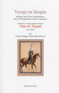 Voyage en Turquie : dialogue entre Pierre de Méchantour, Jean d'Escroquendieu et Dédé Couandouce