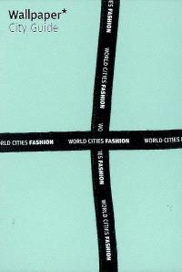 World cities fashion : five guides to the fashion capitals of the world