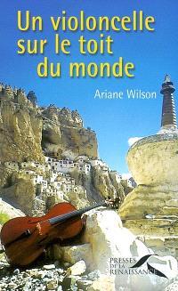 Un violoncelle sur le toit du monde