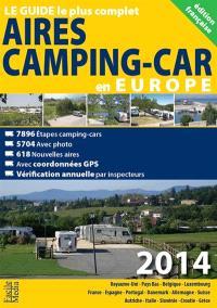 Aires camping-car en Europe 2014 : Royaume-Uni, Pays-Bas, Belgique, Luxembourg, France, Espagne, Portugal, Danemark, Allemagne, Suisse, Autriche, Italie, Slovénie, Croatie, Grèce