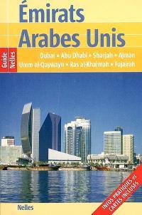Emirats arabes unis : Dubai, Abu Dhabi, Sharjah, Ajman, Umm al-Qaywayn, Ras al-Khaimah, Fujairah