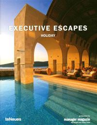 Executive escapes : holiday