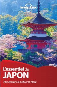 L'essentiel du Japon : pour découvrir le meilleur du Japon