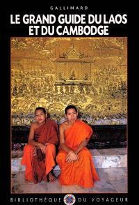 Le grand guide du Laos et du Cambodge