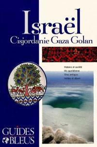 Israël : Cisjordanie, Gaza, Golan