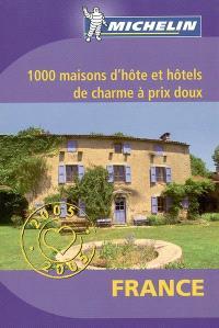 1.000 maisons d'hôte et hôtels de charme à prix doux en France : 2005