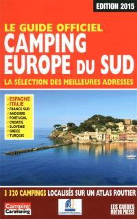 Camping Europe du Sud : la sélection des meilleures adresses : le guide officiel