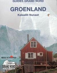 Groenland = Kalaallit Nunaat