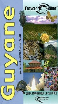 Guyane : guide touristique et culturel