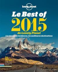 Le best of 2015 de Lonely Planet : les dernières tendances, les meilleures destinations