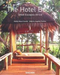 The hotel book : great escapes Africa